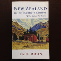 New Zealand In The Twentieth Century: The Nation People - Paul Moon Non-Fiction