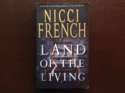 Nicci French - Land Of The Living Fiction
