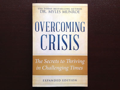 Overcoming Crisis - Dr. Myles Munroe Non-Fiction
