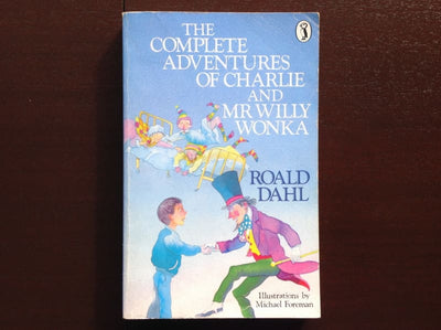 Roald Dahl - The Complete Adventures Of Charlie And Mr Willy Wonka Fiction