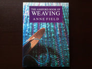 The Ashford Book Of Weaving - Anne Field Non-Fiction