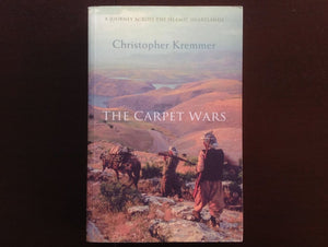 The Carpet Wars - Christopher Kremmer Non-Fiction