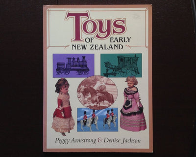 Toys Of Early New Zealand By Peggy Armstrong & Denise Jackson Non-Fiction