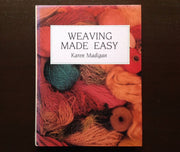 Weaving Made Easy - Karen Madigan Non-Fiction