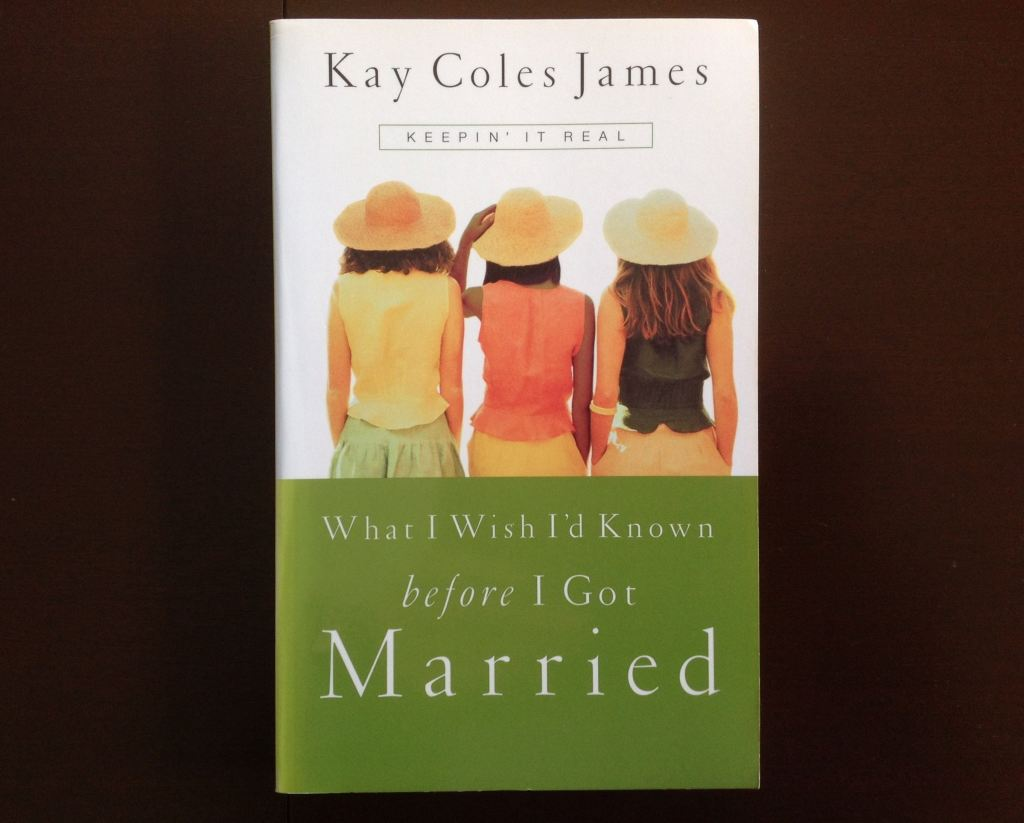 What I Wish Id Known Before Got Married - Kay Coles James Non-Fiction