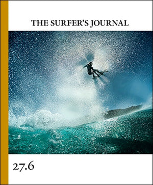 The Surfers Journal Vol 27.6