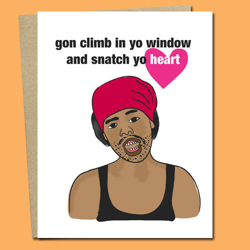 GON CLIMB IN YO WINDOW