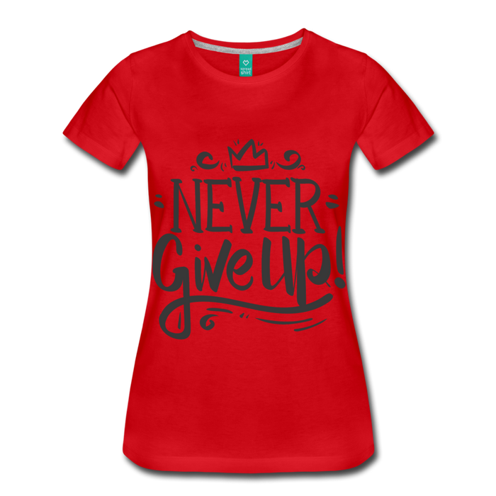 Women's Premium T-Shirt - Never Give Up - red