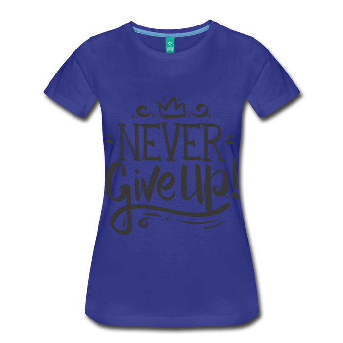 Women's Premium T-Shirt - Never Give Up - royal blue