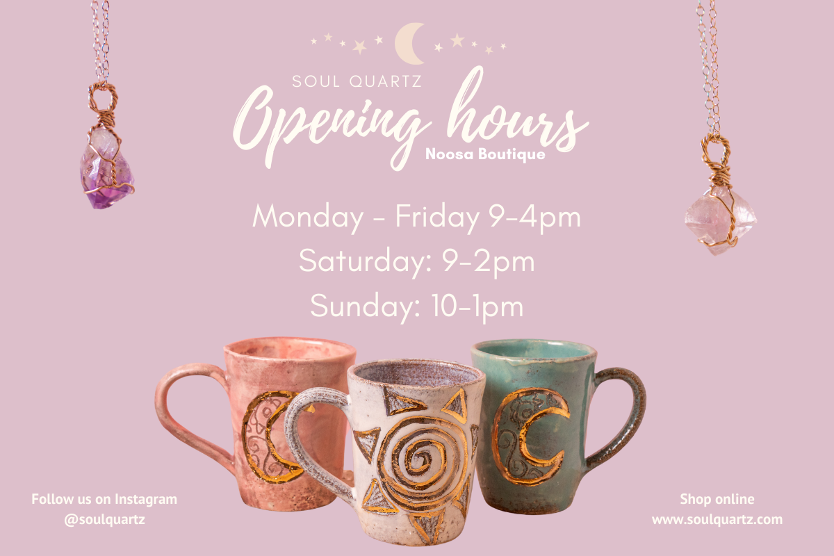 Soul Quartz Noosa Boutique opening hours.