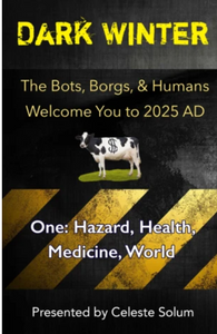 Dark Winter:  Bots, Borgs, and Humans 2025 AD