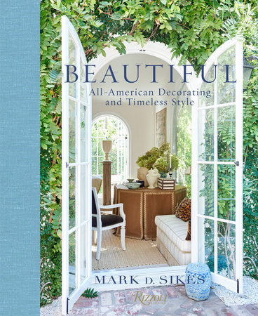 Beautiful : Mark D. Sikes