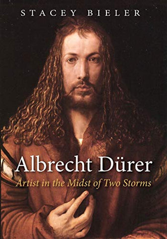 Albrecht Dürer: Artist in the Midst of Two Storms