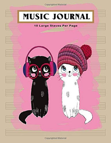 Music Journal: Cute Cats Blank Sheet Music, Manuscript Paper, Musicians Notebook, Songwriting, 130 Pages of Staff Paper, 10 Large Staves per Page (Music Life)