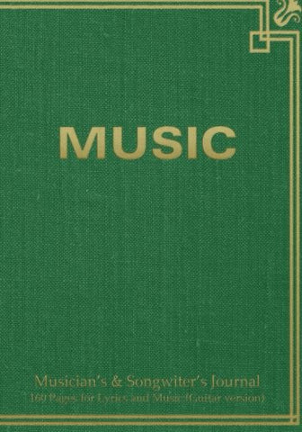 "Musician's & Songwiter's Journal 160 Pages for Lyrics and Music (Guitar version): Notebook for composition and songwriting, 7""x10"", green antique ... on left, music staves & guitar tabs on right"