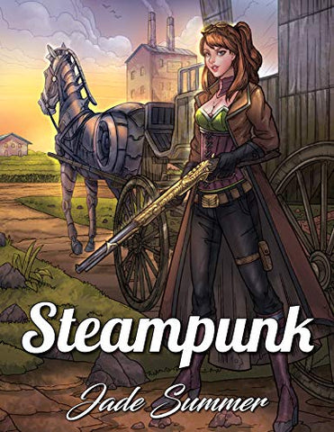 Steampunk Coloring Book: An Adult Coloring Book with Retro Women, Mechanical Animals, Vintage Fashion, Fun Gadgets, Futuristic Cityscapes, and More!
