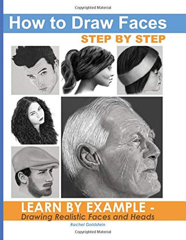 How to Draw Faces Step by Step: Learn by Example - Drawing Realistic Faces and Heads