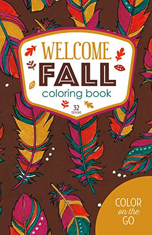 Welcome Fall Coloring Book:32 Designs (Color on the Go)