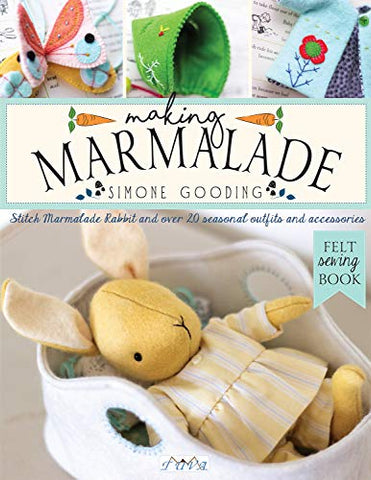 Making Marmalade: Stitch Little Marmalade Rabbit and All Her Pretty Seasonal Outfit and Accessories