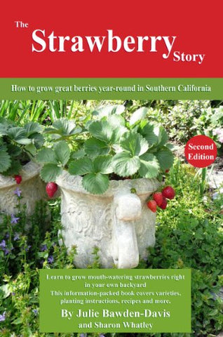 The Strawberry Story: How to grow great berries year-round in Southern California
