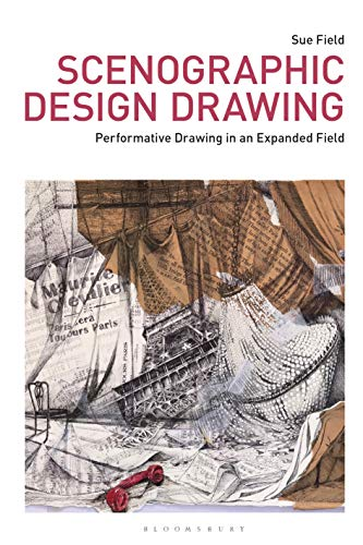 Scenographic Design Drawing: Performative Drawing in an Expanded Field