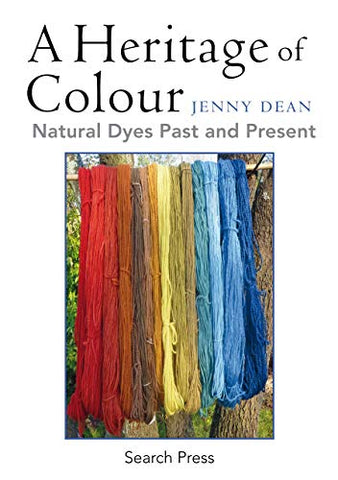 A Heritage of Colour: Natural Dyes Past and Present