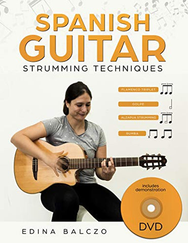 Spanish Guitar Strumming Techniques: Book/DVD Pack