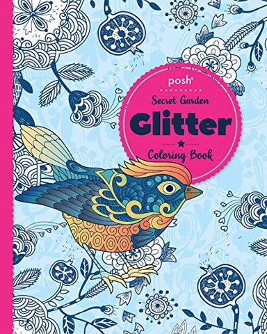 Posh Glitter Coloring Book Secret Garden