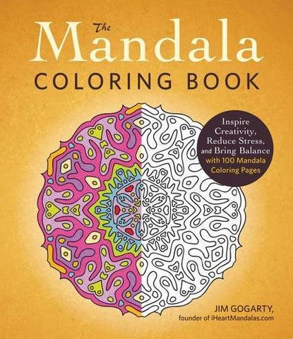 The Mandala Coloring Book: Inspire Creativity, Reduce Stress, and Bring Balance with 100 Mandala