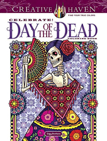 Creative Haven Celebrate! Day of the Dead Coloring Book (Creative Haven Coloring Books)