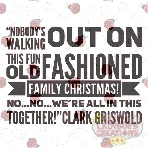 Old Fashioned Family Christmas Movie Quote SVG