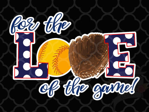 For the Love of the Game-Softball Decal