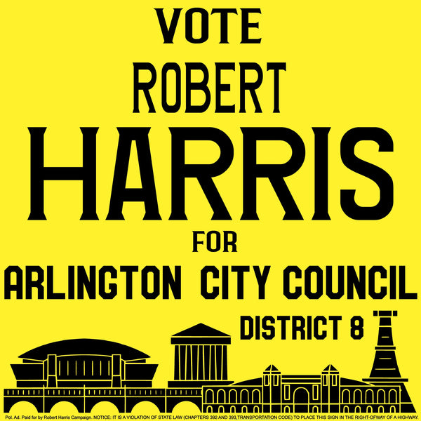 Robert Harris For City Council Campaign Signs