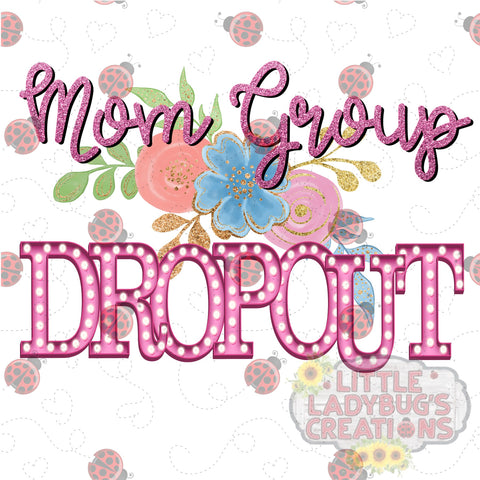 Mom Group Dropout HTV Transfer