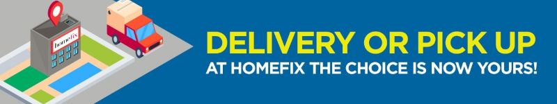 Homefix Pickup or Delivery, the choice is yours