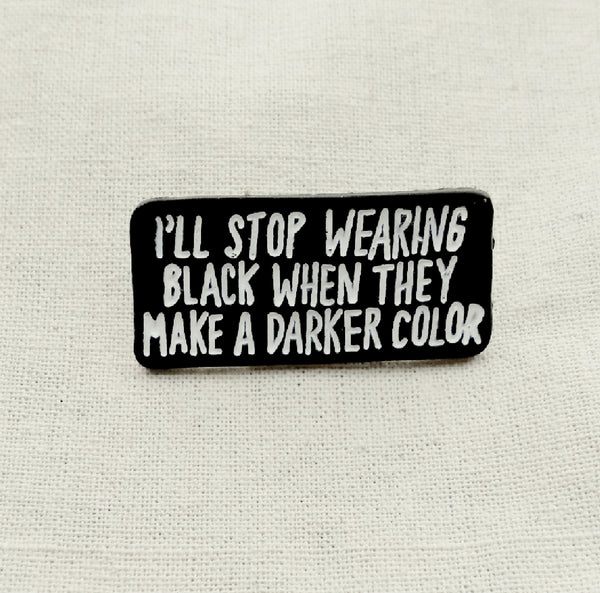 I'll Stop Wearing Black