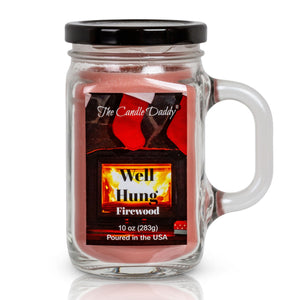 Christmas Candle- Well Hung- Funny- Firewood Scented- Mason Jar Candle- Poured in USA