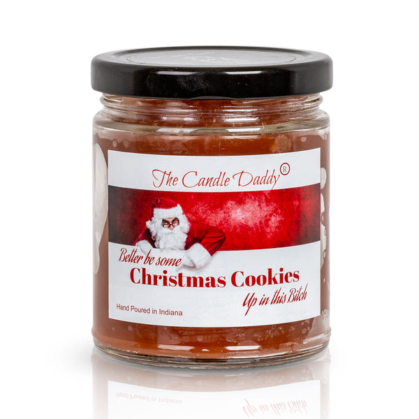 Better Be Some Cookies Up In This Bitch Holiday Candle - Funny Snickerdoodle Cookie Scented Candle - Funny Holiday Candle for Christmas, New Years - Long Burn Time, Holiday Fragrance, Hand Poured in USA - 6oz