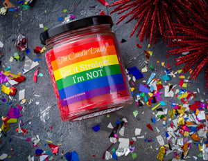 Get It Straight..I'm Not - LGBTQ+ Pride - Watermelon Scented 6oz Jar Candle - The Candle Daddy - Hand Poured In Indiana