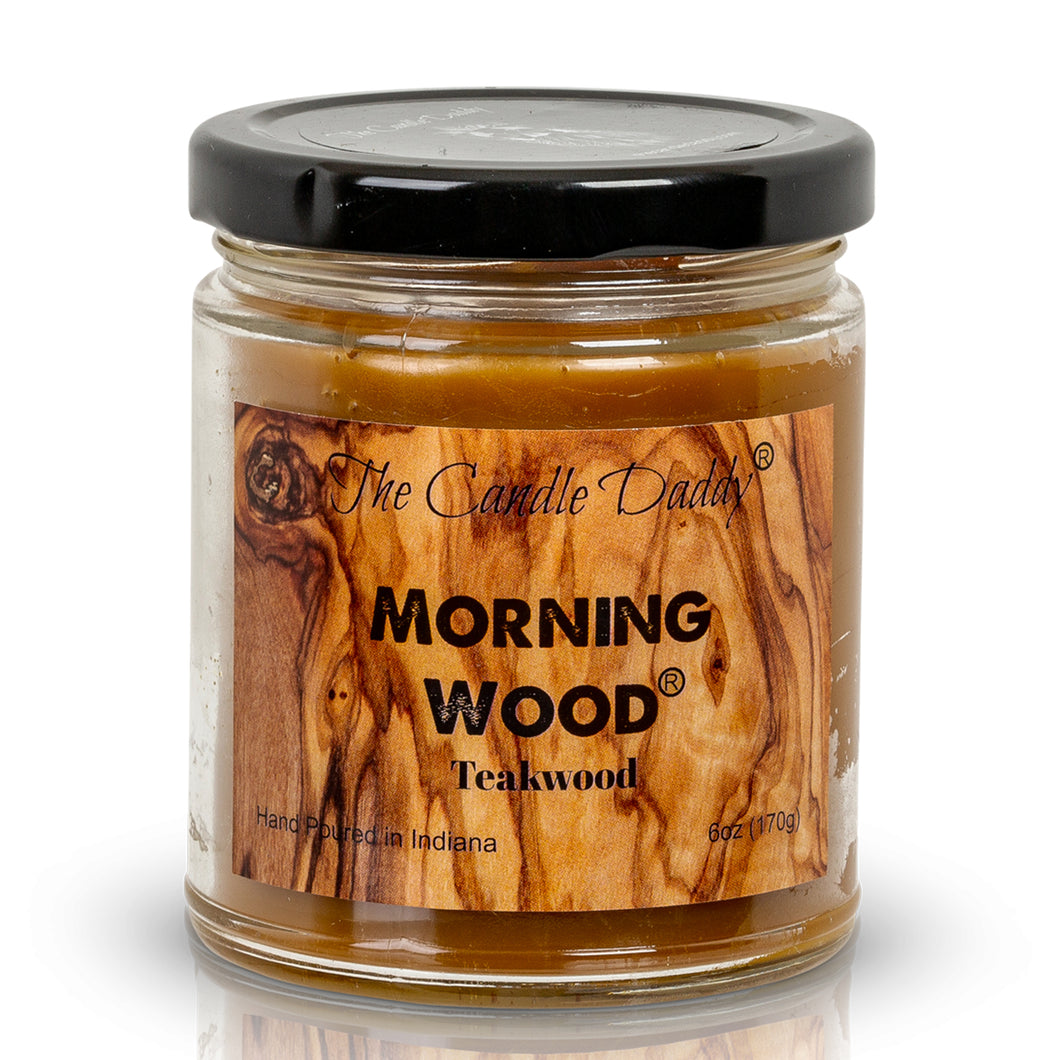 Morning Wood - Teak Wood Scent - Funny 6 Ounce - Hand Poured In Indiana - The Candle Daddy