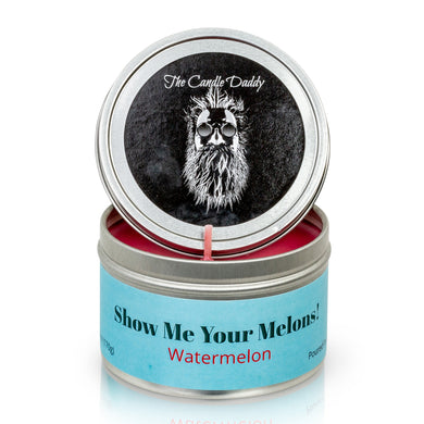 Show Me Your Melons - Watermelon scented 6 oz travel tin candle - Poured in the USA