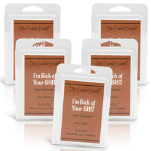 5 pack- I'm Sick of Your Shit- Odor Eliminator Scented Wax Melts 5 (five) 2 oz Packs