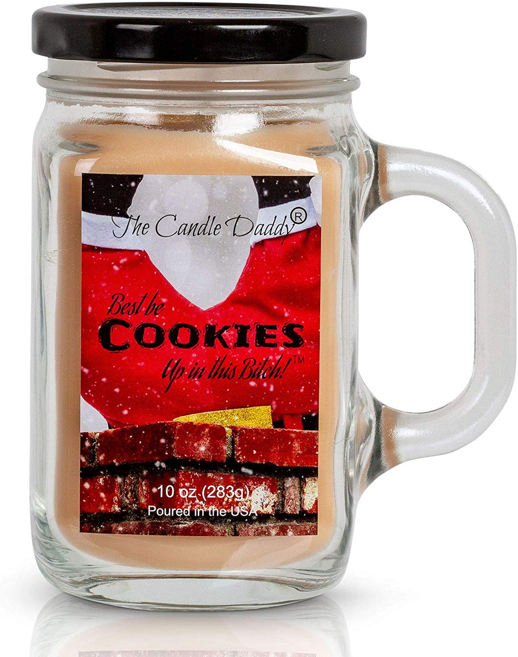 Funny Christmas Candle - Best Be Cookies up in this Bitch - Snickerdoodle- Poured in USA