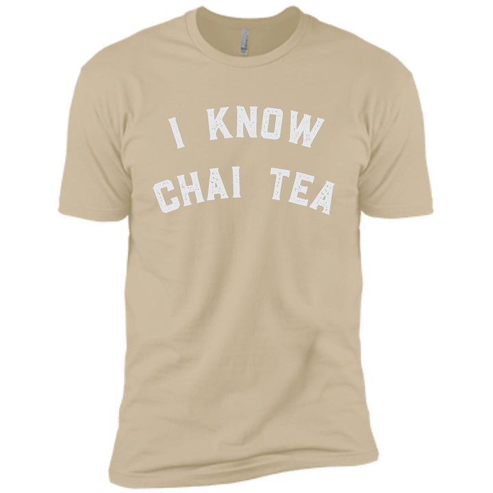 I Know Chai Tea Next Level Premium Short Sleeve T-Shirt