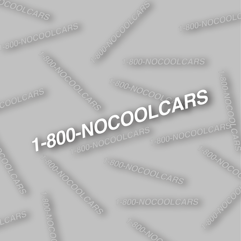 """1-(800)-NOCOOLCARS"" Decal"