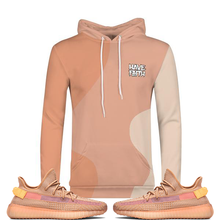 Have Faith (Yeezy 350 Boost Clay) Hoodie