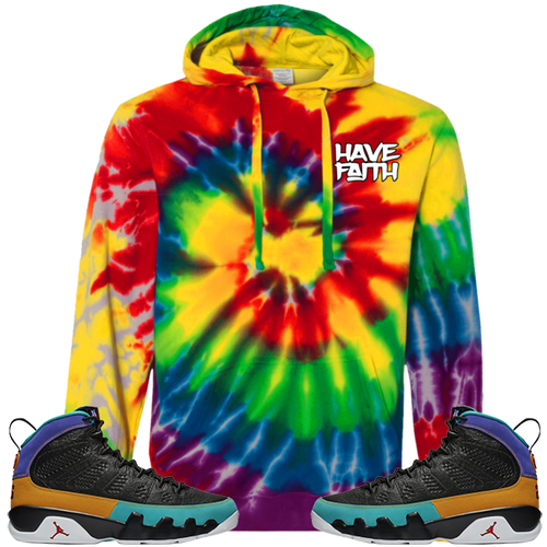 Have Faith (Dream It, Do It 9's) Tie-Dyed Pullover Hoodie - Shop Men, Women, Kids clothing and accessories To Match Your Kicks online