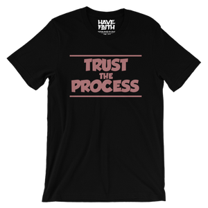 Trust The Process (Elemental Rose Foams) T-Shirt - HaveFaithClothingCo