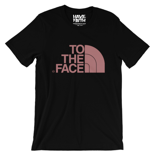 To The Face (Elemental Rose Foams) T-Shirt - HaveFaithClothingCo