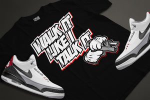 Walk It Like I Talk It (Tinker NRG 3s) T-Shirt - HaveFaithClothingCo
